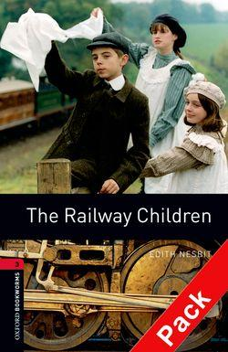 Oxford Bookworms Library: Stage 3: The Railway Children Audio CD Pack: 1000 Headwords