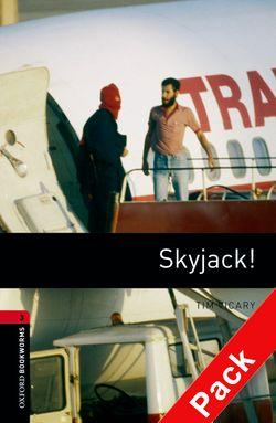 Oxford Bookworms Library: Level 3: Skyjack!: Oxford Bookworms Library: Level 3:: Skyjack! audio CD pack 1000 Headwords