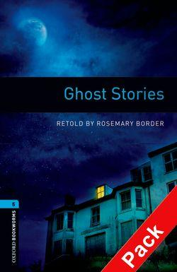 Oxford Bookworms Library: Level 5:: Ghost Stories audio CD