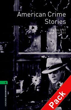 Oxford Bookworms Library: Level 6:: American Crime Stories audio CD pack