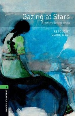 Oxford Bookworms Library: Level 6:: Gazing at Stars: Stories from Asia audio CD pack