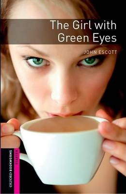 Oxford Bookworms Library: Starter Level:: The Girl with Green Eyes