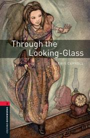 Oxford Bookworms Library: Level 3:: Through the Looking-Glass audio CD pack