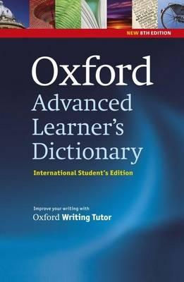 Oxford Advanced Learner's Dictionary, 8th Edition: International Student's Edition (only available in certain markets)