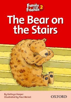 Family and Friends Readers 2: The Bear on the Stairs
