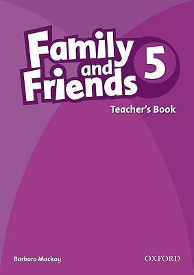 Family and Friends 5: Teachers Book: Family and Friends: 5: Teacher's Book 5