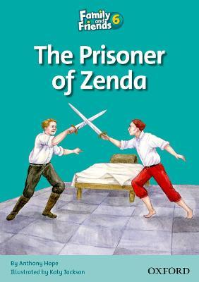 Family and Friends Readers 6: Prisoner of Zenda