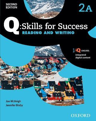 Q Skills for Success: Level 2: Reading & Writing Split Student Book A with iQ Online