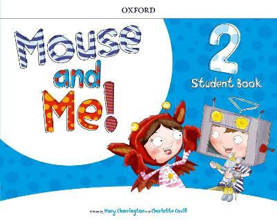 Mouse and Me!: Level 2: Student Book