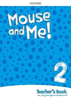 Mouse and Me! Level 2 Teacher's Book Pack  Who do you want to be?