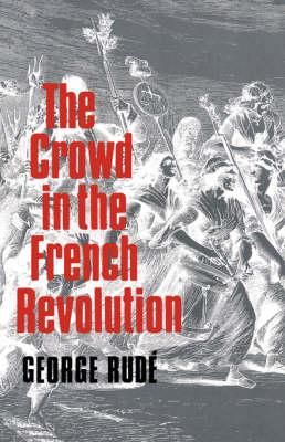 The Crowd in the French Revolution