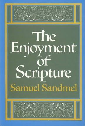 Enjoyment of Scripture the Law, the Prophets, and the Writings