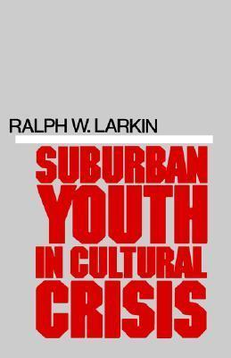 Suburban Youth in Cultural Crisis
