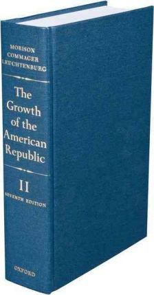 The Growth of the American Republic: v.2