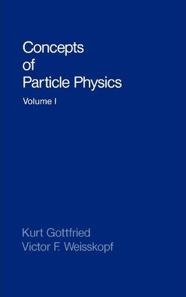 Concepts of Particle Physics: Volume II