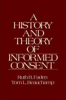 A History and Theory of Informed Consent