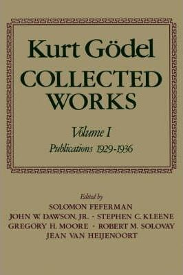 Kurt Godel: Collected Works: Volume I