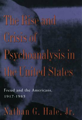 The Rise and Crisis of Psychoanalysis in America