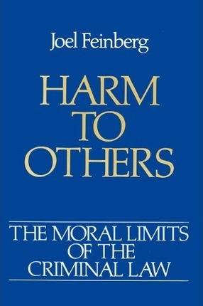 The Moral Limits of the Criminal Law: Volume 1: Harm to Others