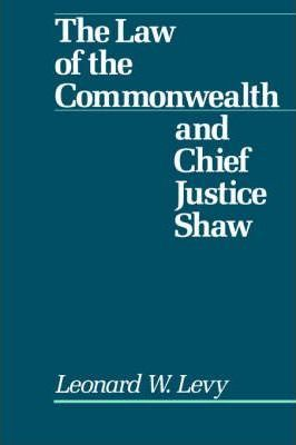 The Law of the Commonwealth and Chief Justice Shaw