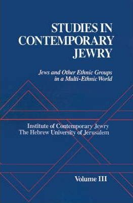 Studies in Contemporary Jewry: Jews and Other Ethnic Groups in a Multi-Ethnic World Vol. III