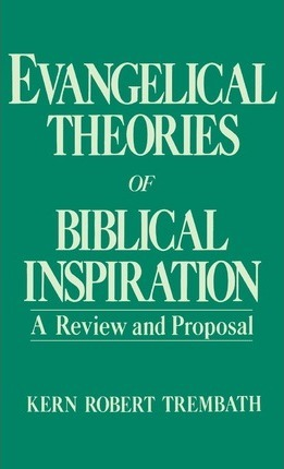 Evangelical Theories of Biblical Inspiration