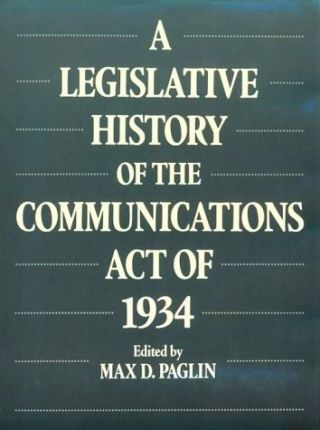A Legislative History of the Communications Act of 1934
