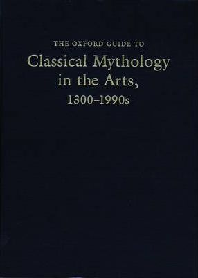 The Oxford Guide to Classical Mythology in the Arts, 1300-1900s
