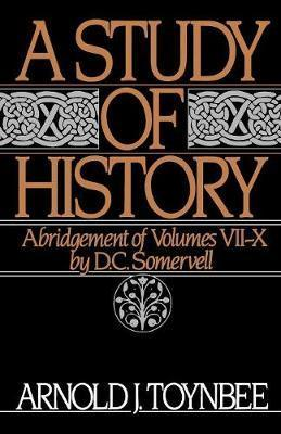 A Study of History: Volume II: Abridgement of Volumes VII-X