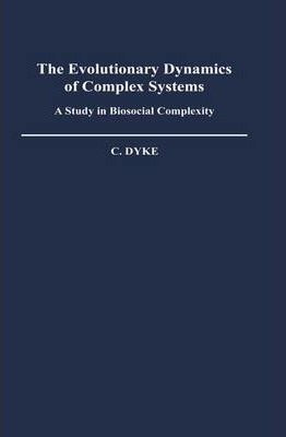 The Evolutionary Dynamics of Complex Systems
