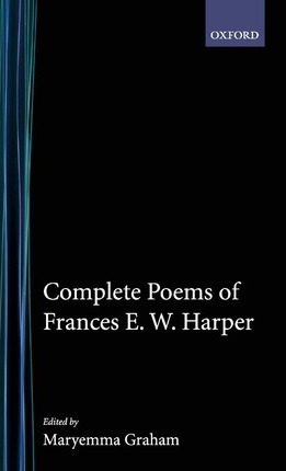 Collected Poems of Frances E. W. Harper