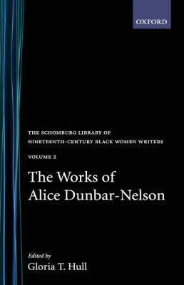 The Works of Alice Dunbar-Nelson: Volume 1