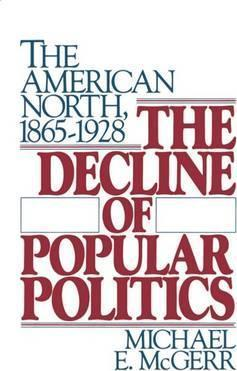 The Decline of Popular Politics