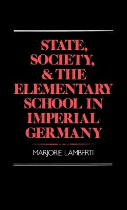 State, Society, and the Elementary School in Imperial Germany