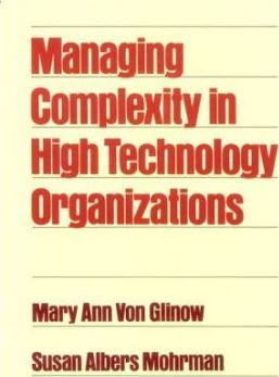 Managing Complexity in High Technology Organizations