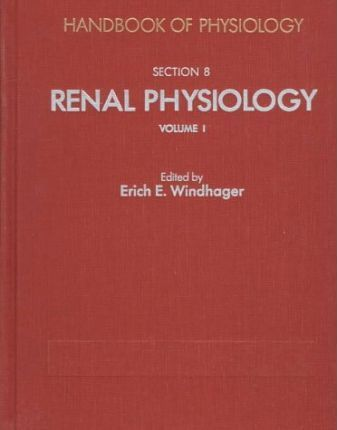 American Physiological Society Handbook of Physiology: Renal Physiology Section 8