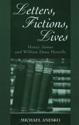 Letters, Fictions, Lives