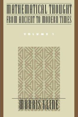 Mathematical Thought from Ancient to Modern Times: Volume 1