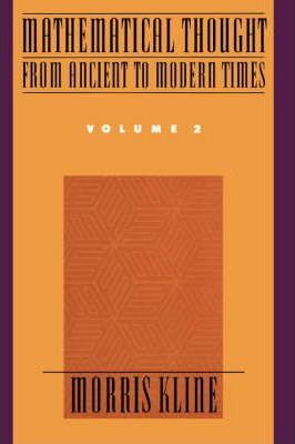 Mathematical Thought from Ancient to Modern Times: Volume 2