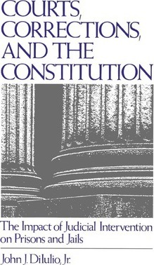 Courts, Corrections, and the Constitution