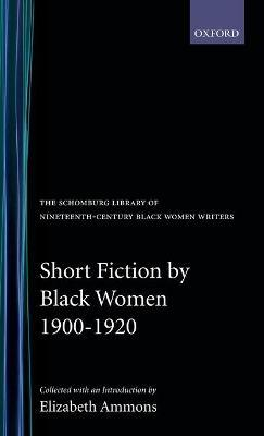 Short Fiction by Black Women, 1900-1920