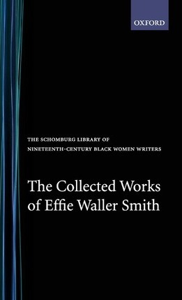 The Collected Works of Effie Waller Smith