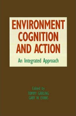 Environment, Cognition, and Action