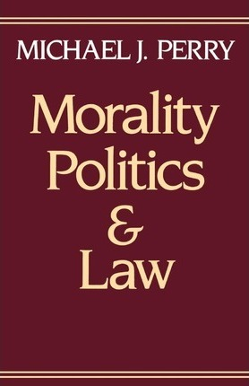 Morality, Politics, and Law