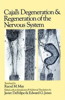 Cajal's Degeneration and Regeneration of the Nervous System