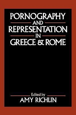 Pornography and Representation in Greece and Rome