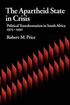 The Apartheid State in Crisis