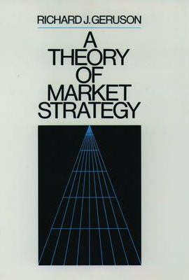A Theory of Market Strategy