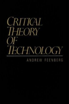 Critical Theory of Technology