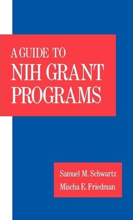A Guide to the NIH Grant Programs